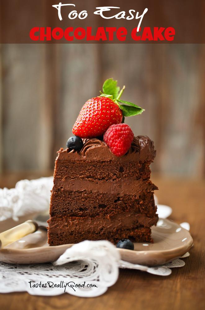 Too Easy Chocolate Cake | Tastes Really Good